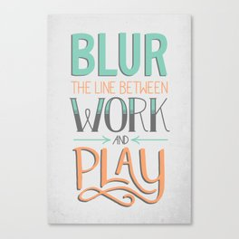 Work and Play Canvas Print