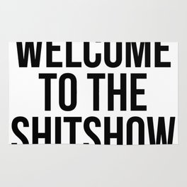 WELCOME TO THE SHITSHOW Rug