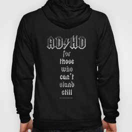 AD_HD for those who can't stand still Hoody