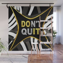 Don't Quit, Do It Wall Mural