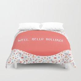 Well, Hello Dollface Duvet Cover