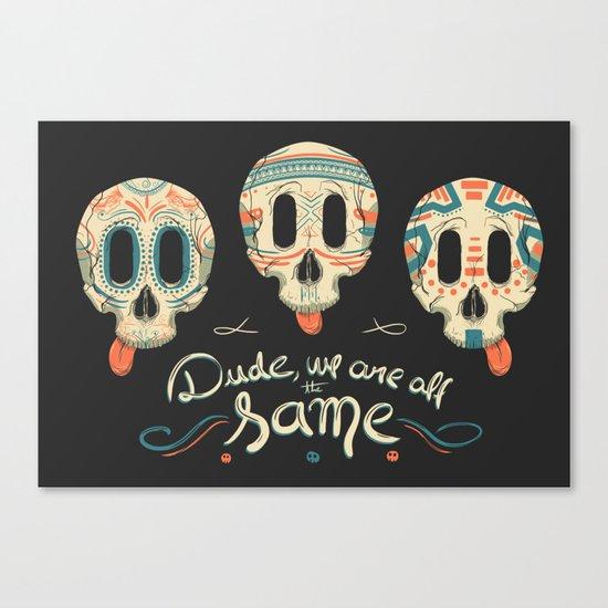 All the same Canvas Print