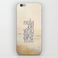 not all who wander are lost iPhone & iPod Skins featuring Not All Who Wander Are Lost by secretgardenphotography [Nicola]