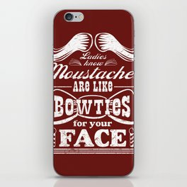 Moustaches are Bowties for your Face, Ladies Know iPhone Skin