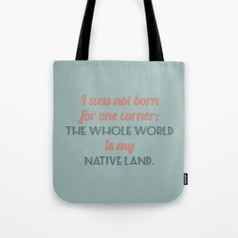 The Whole World is My Native Land Tote Bag