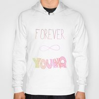forever young Hoodies featuring Forever Young by shans