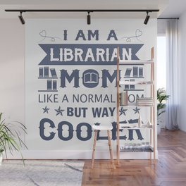 I Am A Librarian Mom Wall Mural