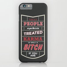 Karma is only a bitch if you are Slim Case iPhone 6s