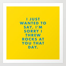 Rushmore - I just wanted to say, I'm sorry I threw rocks at you that day. Art Print