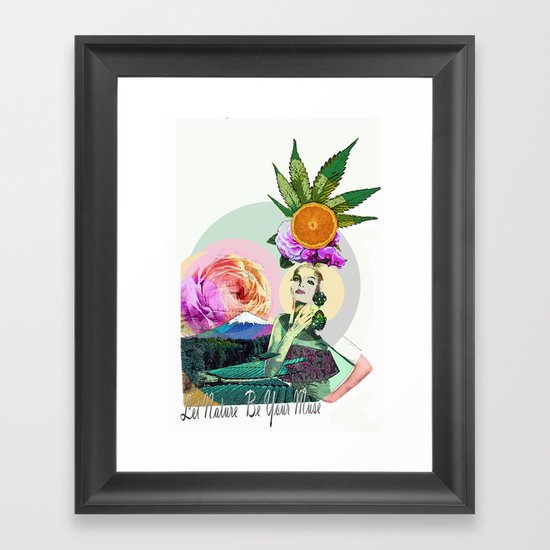 Let Nature Be Your Muse Framed Art Print
