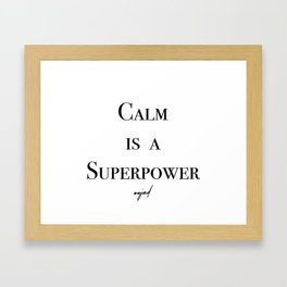 Calm Is A Superpower (Black Letters) Framed Art Print
