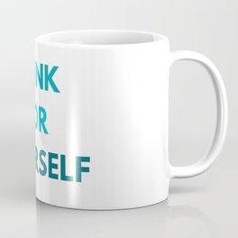 THINK FOR YOURSELF Coffee Mug