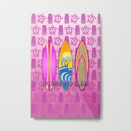 Pink Born To Surf Pink Tiki Metal Print