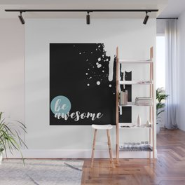 TEXT ART Be awesome | Splashes Wall Mural