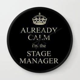 Keep Calm (Stage Manager Edition) Wall Clock