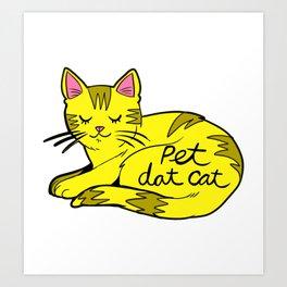 Pet Dat Cat Art Print