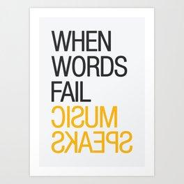 When words fail, music speaks Art Print