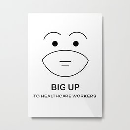 BIG UP To Health Care Workers Metal Print