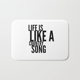 Life is Like a Country Song in Black Bath Mat
