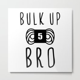 bulk up bro funny yarn knit crochet Metal Print