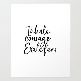 Inhale Courage Exhale Fear, Motivational Wall Art, Printable Art, Motivational Quote, Inspiring Art Print