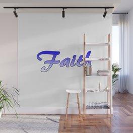 Inspiration Words...Faith Wall Mural