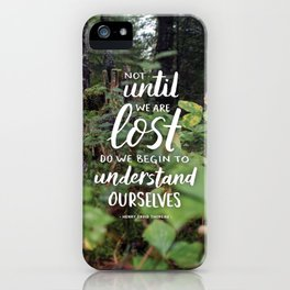Not Until We Are Lost Handlettered Quote - Voyageurs National Park Photograph iPhone Case