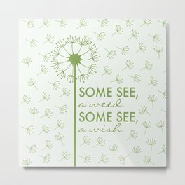 Some see a Weed, Some See a Wish - Green Dandelion Metal Print