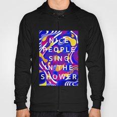Nice People Sing in the Shower Hoody