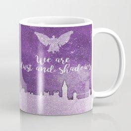 We are dust and shadows Coffee Mug