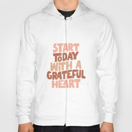 Start Today With a Grateful Heart Hoody