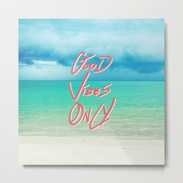 """Good Vibes Only""  Quote - Turquoise Tropical Sandy Beach Metal Print"