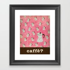 caffè? Framed Art Print