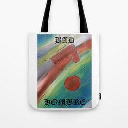 Bad Hombre 2 Tote Bag