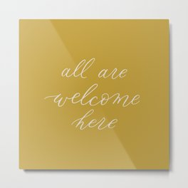 all are welcome here (calligraphy) - version 2 Metal Print