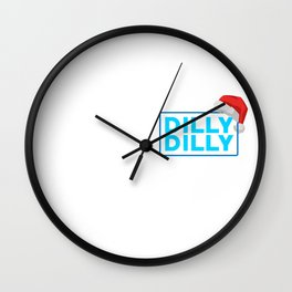 Christmas Dilly Dilly Wall Clock