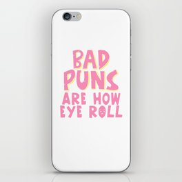 Bad Puns, That's How Eye Roll Funny Pun iPhone Skin