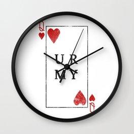 UR QUEEN OF MY HEART Wall Clock