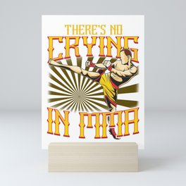 Funny There's No Crying in MMA Mixed Martial Arts Mini Art Print