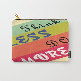 Think Less, Do more Inspirational Typography Quotes Carry-All Pouch