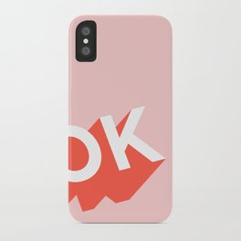 OK iPhone Case