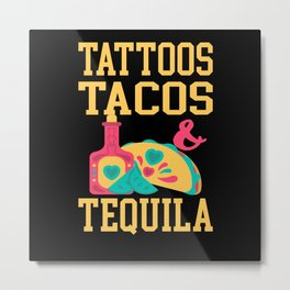 TattoosTacos And Tequila Metal Print