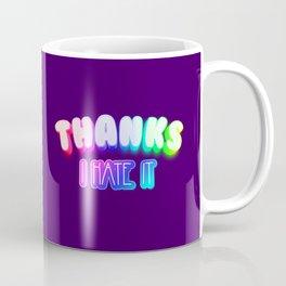 Thanks I hate it Coffee Mug