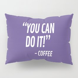 You Can Do It - Coffee (Ultra Violet) Pillow Sham