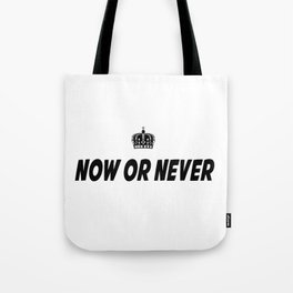 Now or Never Tote Bag