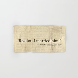 Reader I Married Him, Jane Eyre Conclusion Quote Hand & Bath Towel
