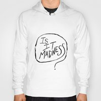 tom hiddleston Hoodies featuring Is It Madness Loki quote Tom Hiddleston by ahiddlestunned