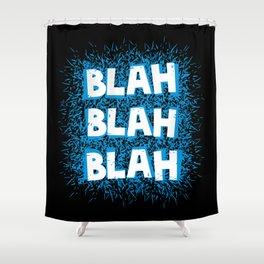 Blah blah blah Shower Curtain