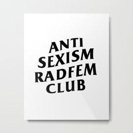 Anti Sexism Radfem Club Metal Print