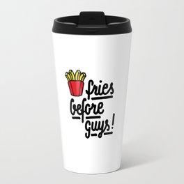 fries before guys! Travel Mug